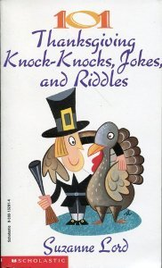 101 Thanksgiving Knock Knocks, Jokes, And Riddles