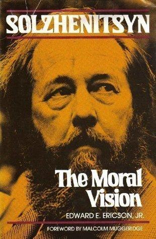 Solzhenitsyn: The Moral Vision
