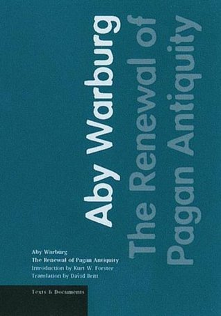 The Renewal of Pagan Antiquity: Contributions to the Cultural History of the European Renaissance