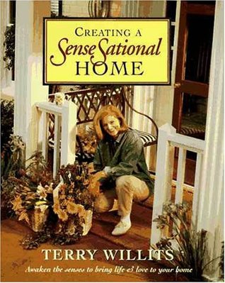 Creating a Sensesational Home: Awaken the Sense to Bring Life and Love to Your Home