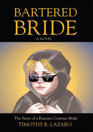 BARTERED BRIDE: The Story of a Russian Contract Bride