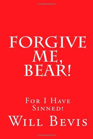 """Forgive Me, Bear!: An Open Letter to Coach Paul """"Bear"""" Bryant Asking Forgiveness For My SIns."""