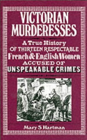 Victorian Murderesses by Mary S. Hartman