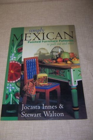 Simply Mexican: Painted Furniture Patterns to Pull Out and Trace