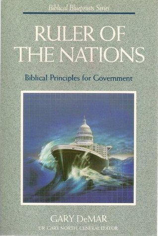Ruler of the nations biblical blueprints for government by gary demar 1763346 malvernweather Choice Image