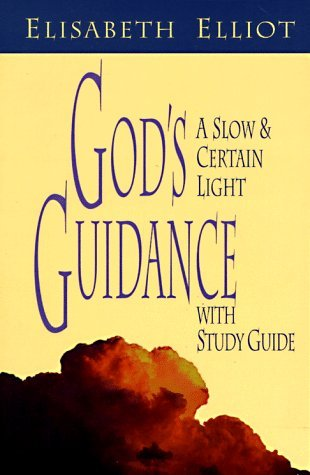 God's Guidance Quotes Mesmerizing God's Guidance A Slow And Certain Lightelisabeth Elliot