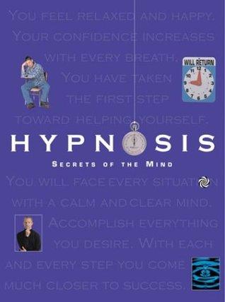 Hypnosis : Secrets of the Mind (Quarto Book)