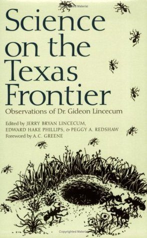 Science on the Texas Frontier: Observations of Dr. Gideon Lincecum