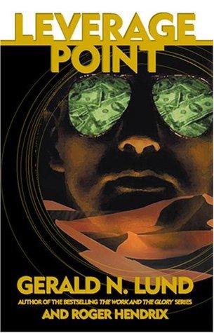 Leverage Point by Gerald N. Lund
