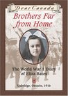Brothers Far from Home: The World War I Diary of Eliza Bates (Dear Canada)