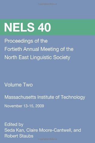 NELS: 40 Proceedings of the 40th Annual Meeting of the North East Linguistic Society, Volume 2
