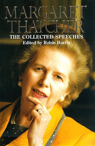 The Collected Speeches of Margaret Thatcher by Margaret Thatcher
