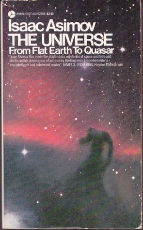 Ebook The Universe: From Flat Earth to Quasar by Isaac Asimov PDF!