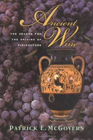 Ancient Wine: The Search for the Origins of Viniculture EPUB