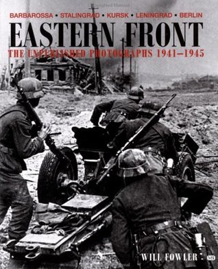 Eastern Front: The Unpublished Photographs 1941-1945