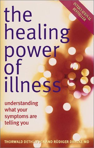 The Healing Power of Illness by Ruediger Dahlke