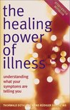 The Healing Power of Illness: Understanding What Your Symptoms Are Telling You