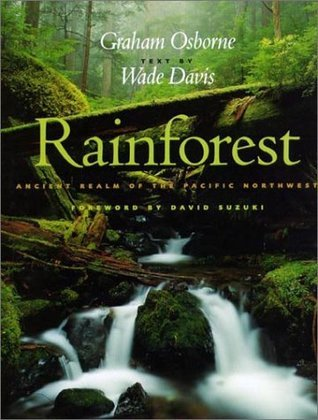 Rainforest: Ancient Realm of the Pacific Northwest
