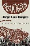 Dreamtigers by Jorge Luis Borges