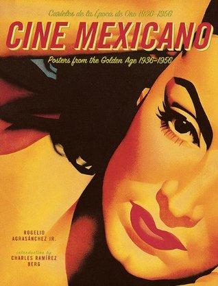 Cine Mexicano: Poster Art from the Golden Age/Cart...