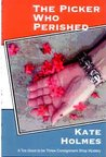 The Picker Who Perished/ A Too Good to be Threw Consignment Shop Mystery