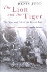 The Lion and the Tiger: The Rise and Fall of the British Raj, 1600-1947