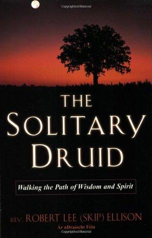 The Solitary Druid by Robert Lee (Skip) Ellison