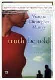 Truth Be Told by Victoria Christopher Murray