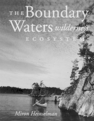 Boundary Waters Wilderness Ecosystem by Miron Heinselman