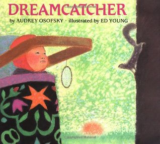 History Of Dream Catchers For Kids Dreamcatcher by Audrey Osofsky 24