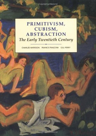 Primitivism, Cubism, Abstraction: The Early Twentieth Century