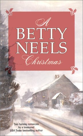 A Betty Neels Christmas: A Christmas Proposal\Winter Wedding