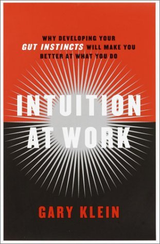 Intuition at Work by Gary Klein