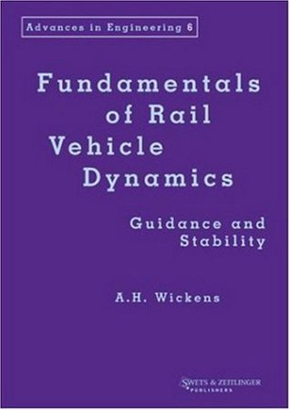 Fundamentals of Rail Vehicle Dynamics (Advances in Engineering Series)
