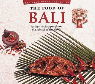 food-of-bali-p-authentic-recipes-from-the-island-of-the-gods