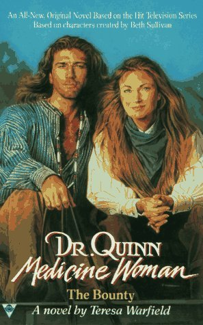 Dr. Quinn Medicine Woman book II: The Bounty