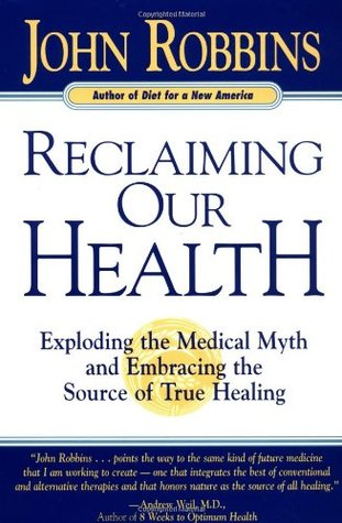 reclaiming-our-health-exploding-the-medical-myth-and-embracing-the-source-of-true-healing