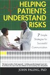 Helping Patients Understand Risks: 7 Simple Strategies for Successful Communication, 2nd Edition