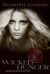 Wicked Hunger by DelSheree Gladden