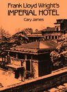 Frank Lloyd Wright's Imperial Hotel (Dover Books on Architecture)