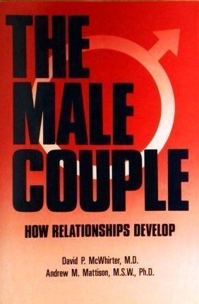 The Male Couple: How Relationships Develop
