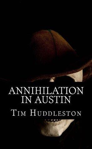 Annihilation in Austin: The Servant Girl Annihilator Murders of 1885