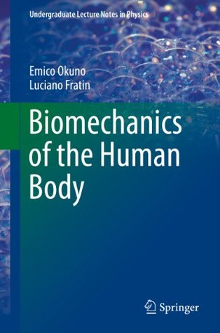 Biomechanics of the Human Body (Undergraduate Lecture Notes in Physics)