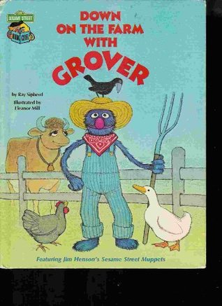 Down on the Farm with Grover: Featuring Jim Henson's Sesame Street
