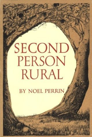 Second Person Rural by Noel Perrin