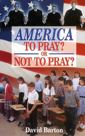 America to Pray? or Not to Pray? by Charles D. Barton