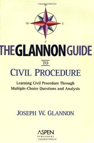 The Glannon Guide to Civil Procedure