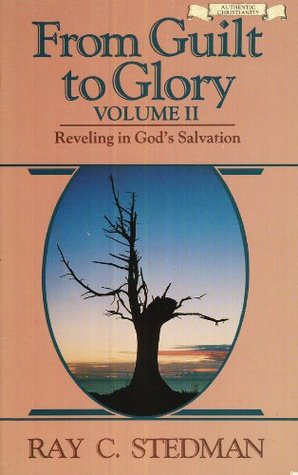 From Guilt to Glory, Volume II: Reveling in God's Salvation