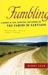 Fumbling: A Journey of Love, Adventure, and Renewal on the Camino de Santiago