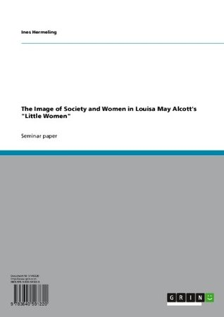 """The Image of Society and Women in Louisa May Alcott's """"Little Women"""""""